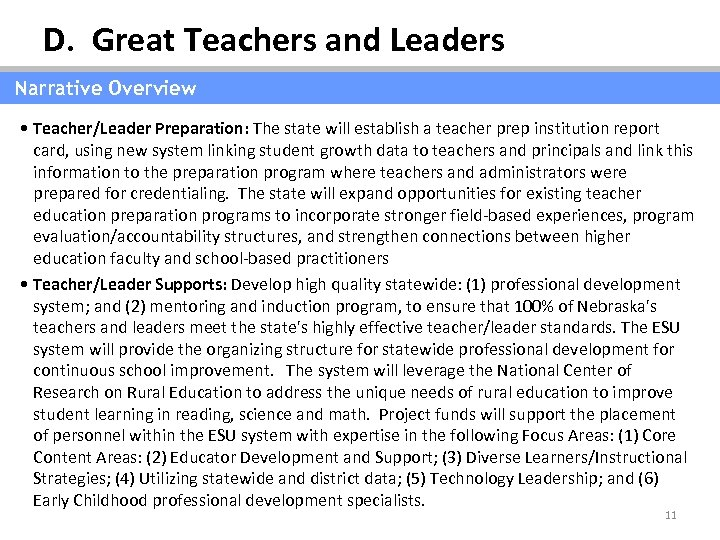 D. Great Teachers and Leaders Narrative Overview • Teacher/Leader Preparation: The state will establish