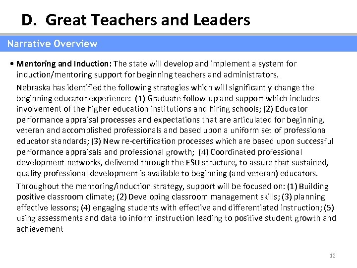 D. Great Teachers and Leaders Narrative Overview • Mentoring and Induction: The state will