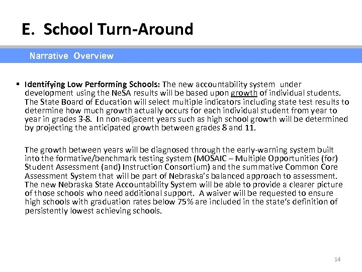 E. School Turn-Around Narrative Overview § Identifying Low Performing Schools: The new accountability system