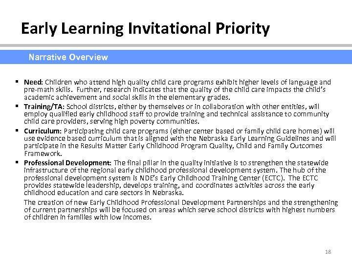 Early Learning Invitational Priority Narrative Overview § Need: Children who attend high quality child