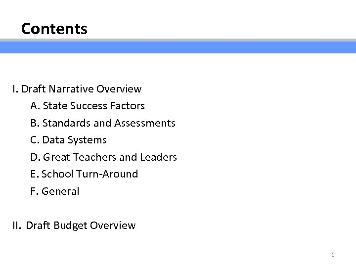 Contents I. Draft Narrative Overview A. State Success Factors B. Standards and Assessments C.