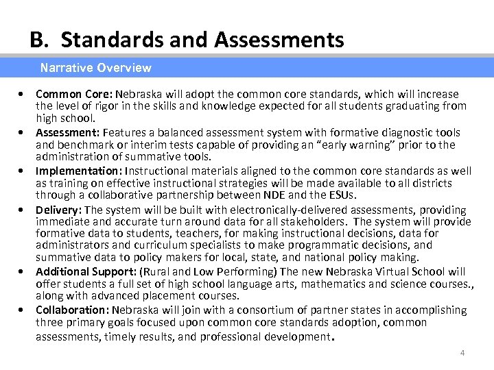 B. Standards and Assessments Narrative Overview • Common Core: Nebraska will adopt the common