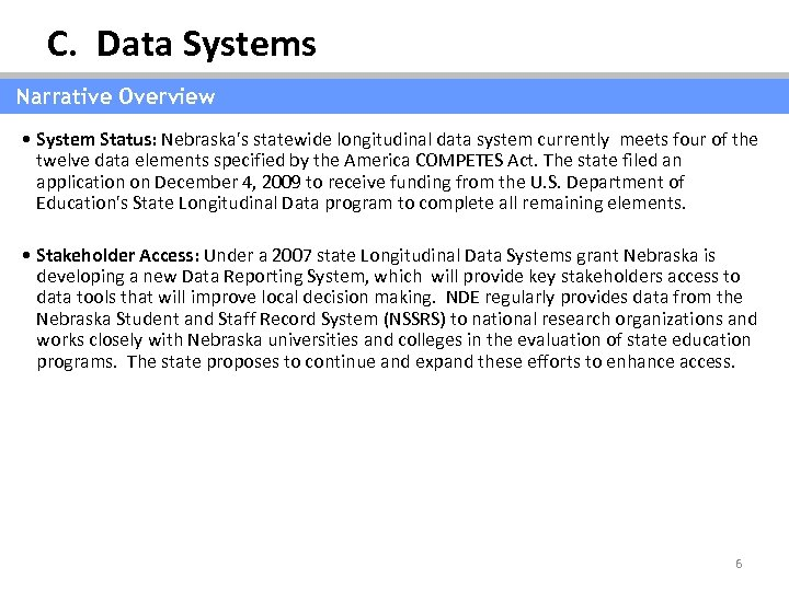 C. Data Systems Narrative Overview • System Status: Nebraska's statewide longitudinal data system currently