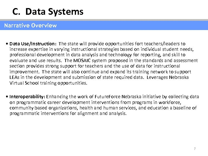 C. Data Systems Narrative Overview • Data Use/Instruction: The state will provide opportunities fort