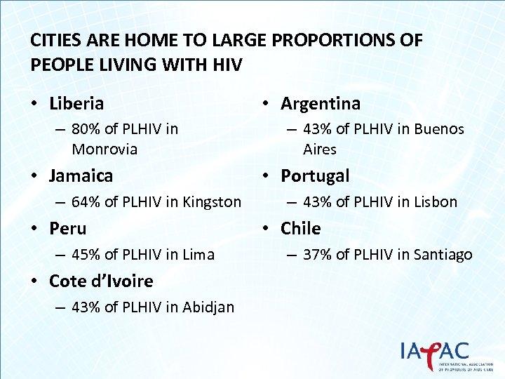 CITIES ARE HOME TO LARGE PROPORTIONS OF PEOPLE LIVING WITH HIV • Liberia –