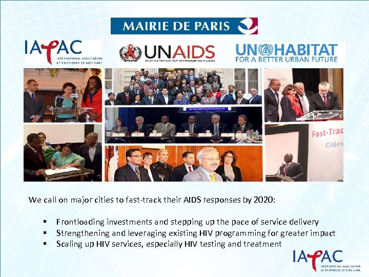 We call on major cities to fast-track their AIDS responses by 2020: § §