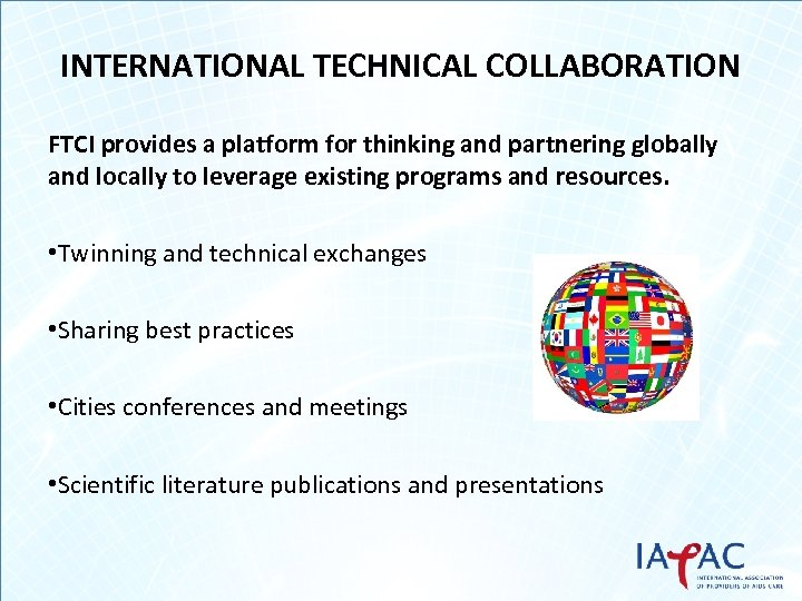 INTERNATIONAL TECHNICAL COLLABORATION FTCI provides a platform for thinking and partnering globally and locally