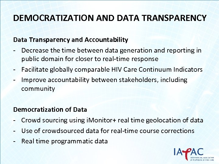 DEMOCRATIZATION AND DATA TRANSPARENCY Data Transparency and Accountability - Decrease the time between data