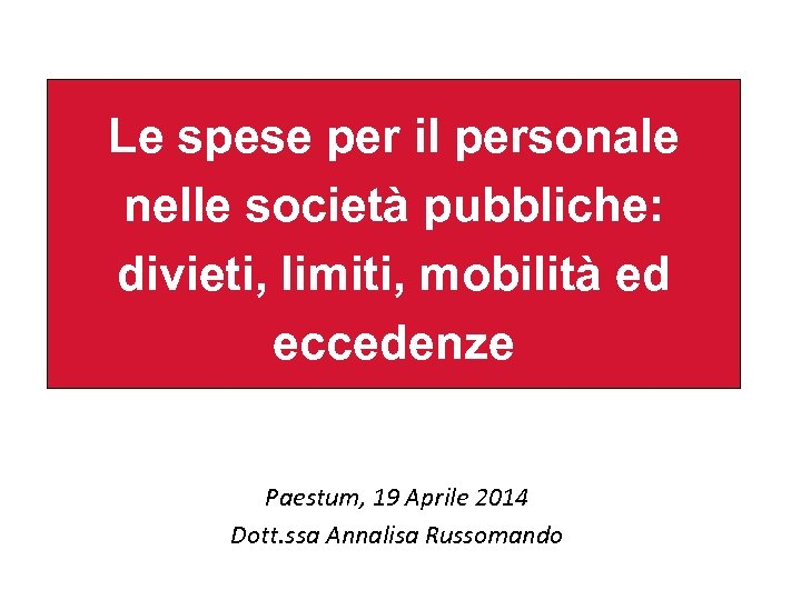 Le spese per il personale nelle società pubbliche: divieti, limiti, mobilità ed eccedenze Paestum,