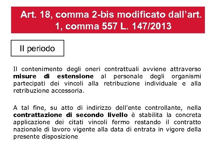 Art. 18, comma 2 -bis modificato dall'art. 1, comma 557 L. 147/2013 II periodo