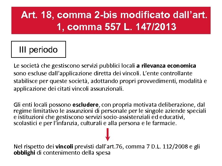 Art. 18, comma 2 -bis modificato dall'art. 1, comma 557 L. 147/2013 III periodo