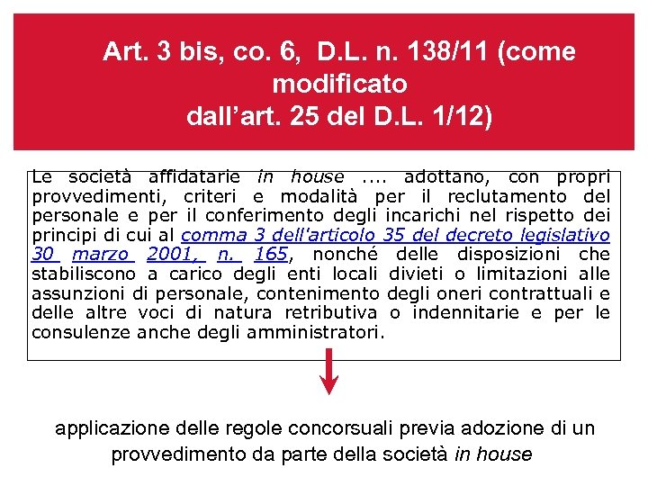 Art. 3 bis, co. 6, D. L. n. 138/11 (come modificato dall'art. 25 del