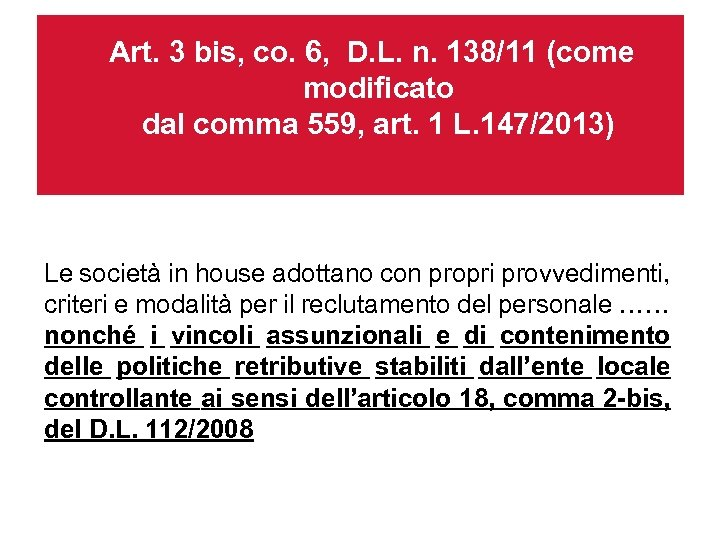 Art. 3 bis, co. 6, D. L. n. 138/11 (come modificato dal comma 559,