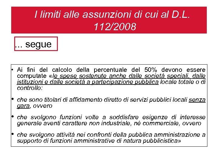 I limiti alle assunzioni di cui al D. L. 112/2008. . . segue •