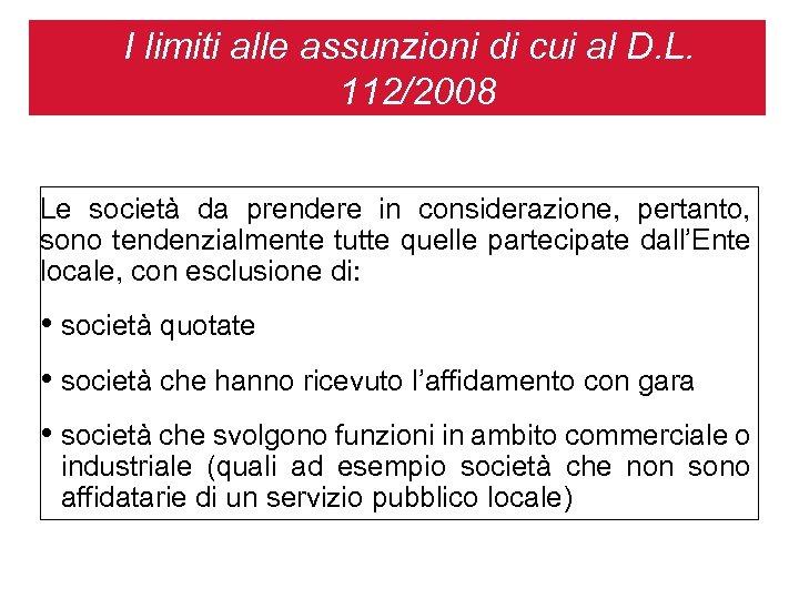 I limiti alle assunzioni di cui al D. L. 112/2008 Le società da prendere