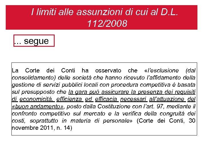 I limiti alle assunzioni di cui al D. L. 112/2008. . . segue La