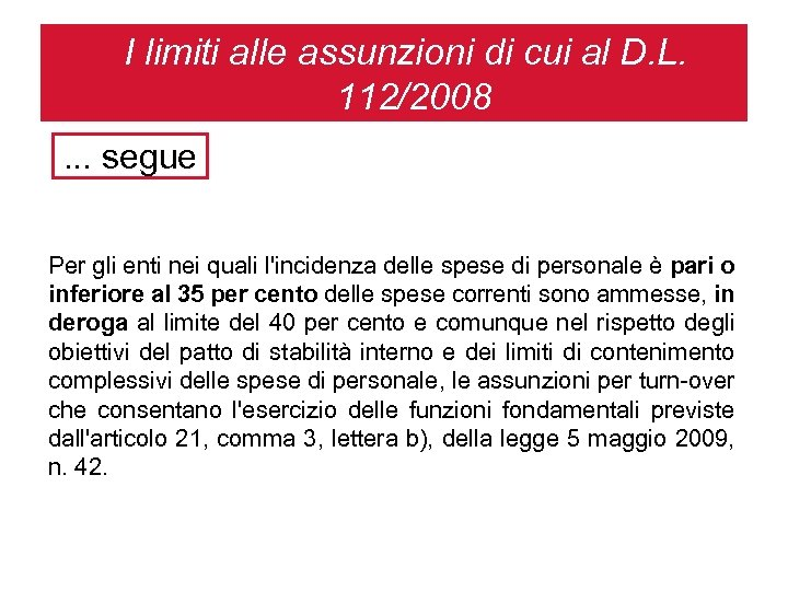 I limiti alle assunzioni di cui al D. L. 112/2008. . . segue Per