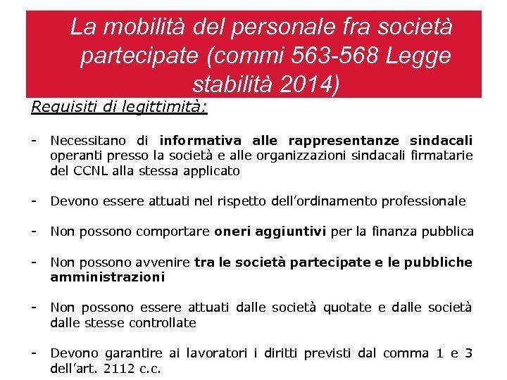 La mobilità del personale fra società partecipate (commi 563 -568 Legge stabilità 2014) Requisiti