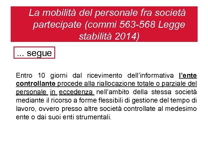 La mobilità del personale fra società partecipate (commi 563 -568 Legge stabilità 2014). .
