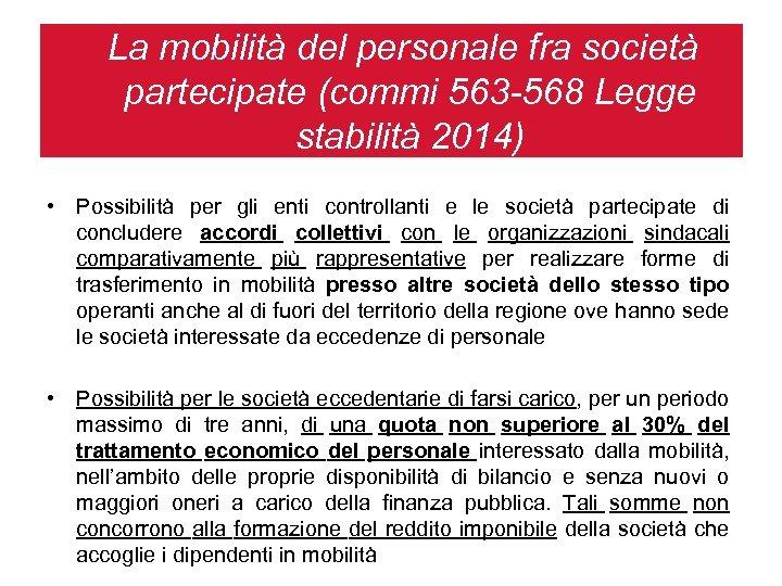 La mobilità del personale fra società partecipate (commi 563 -568 Legge stabilità 2014) •