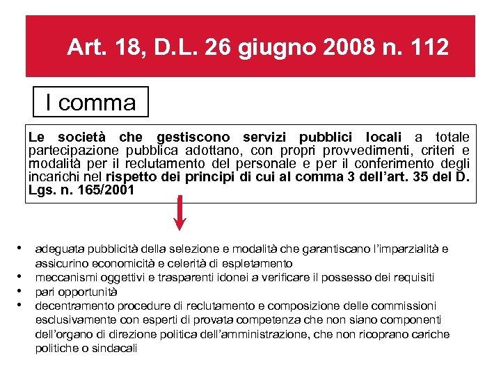 Art. 18, D. L. 26 giugno 2008 n. 112 I comma Le società che