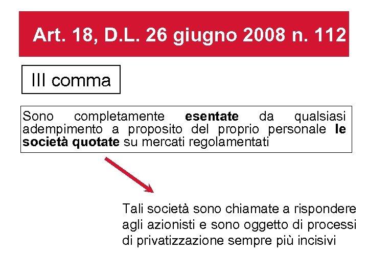 Art. 18, D. L. 26 giugno 2008 n. 112 III comma Sono completamente esentate