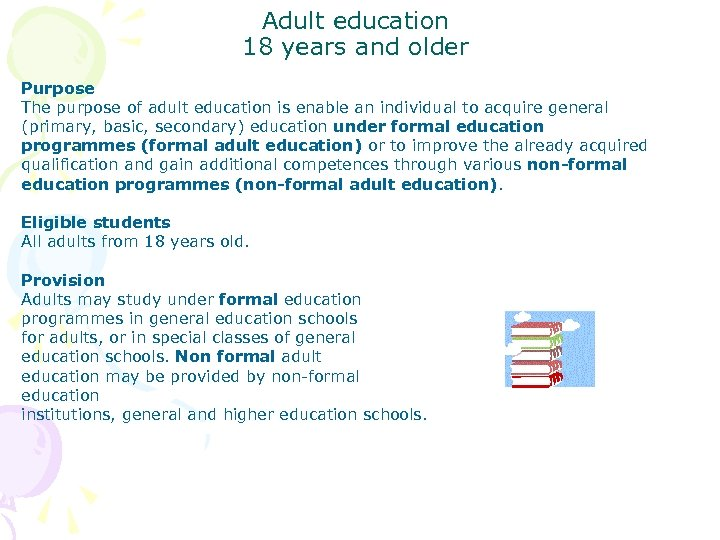 Adult education 18 years and older Purpose The purpose of adult education is enable