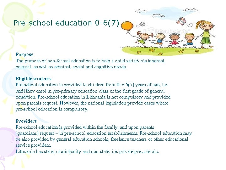 Pre-school education 0 -6(7) Purpose The purpose of non-formal education is to help a