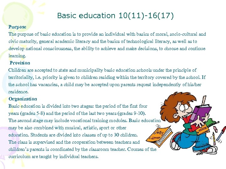 Basic education 10(11)-16(17) Purpose The purpose of basic education is to provide an individual