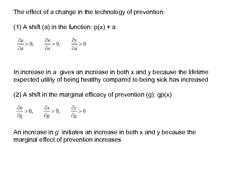 The effect of a change in the technology of prevention: (1) A shift (a)