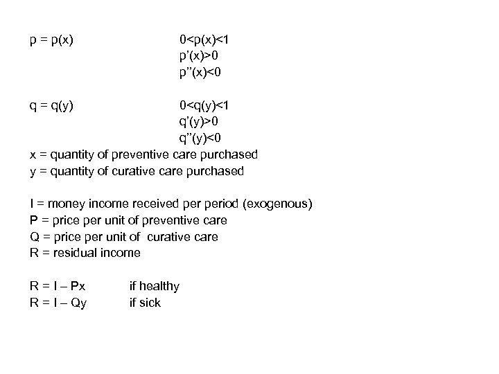 p = p(x) 0<p(x)<1 p'(x)>0 p''(x)<0 q = q(y) 0<q(y)<1 q'(y)>0 q''(y)<0 x =