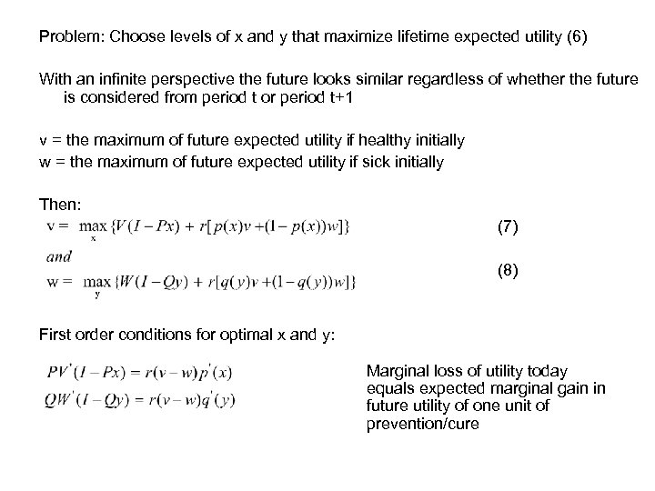 Problem: Choose levels of x and y that maximize lifetime expected utility (6) With