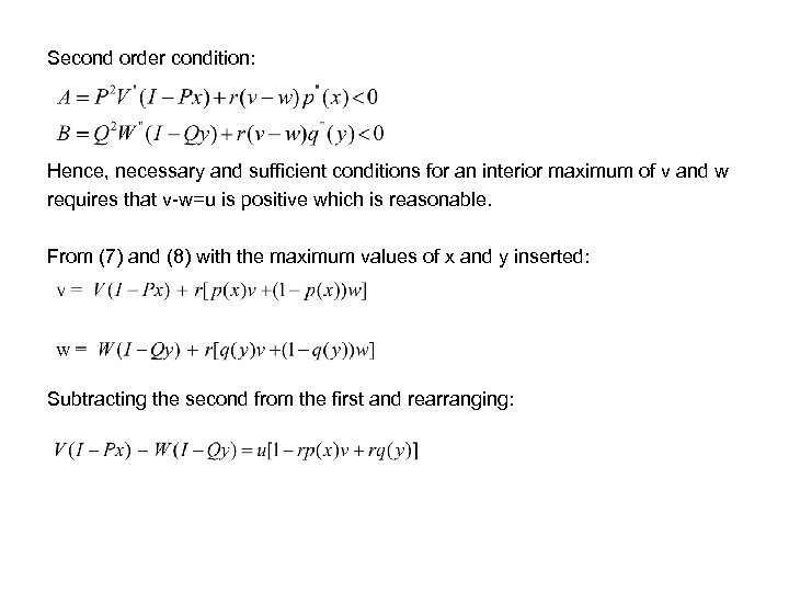 Second order condition: Hence, necessary and sufficient conditions for an interior maximum of v