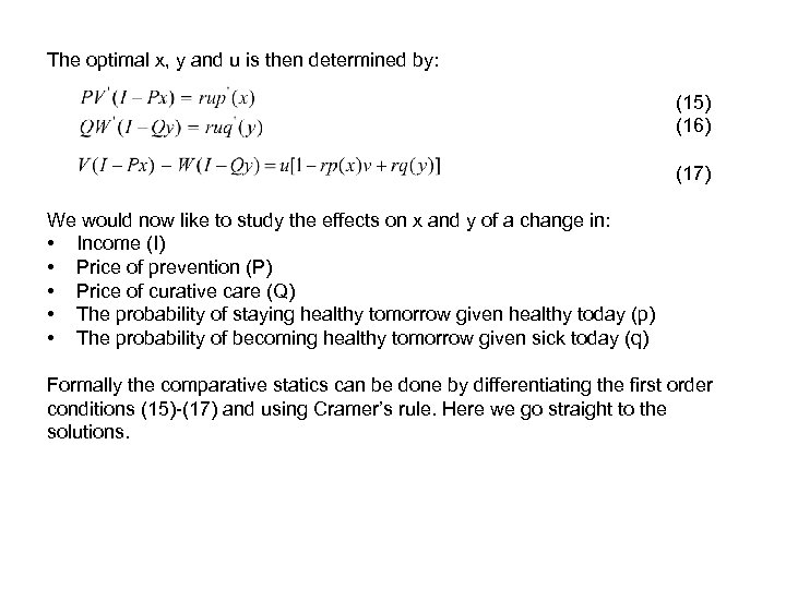 The optimal x, y and u is then determined by: (15) (16) (17) We