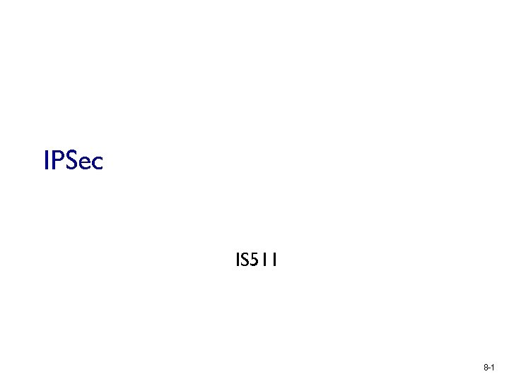 IPSec IS 511 8 -1