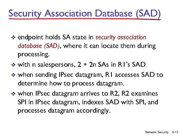 Security Association Database (SAD) endpoint holds SA state in security association database (SAD), where