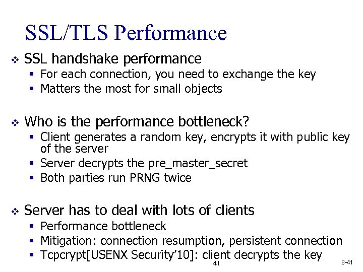 SSL/TLS Performance v SSL handshake performance § For each connection, you need to exchange