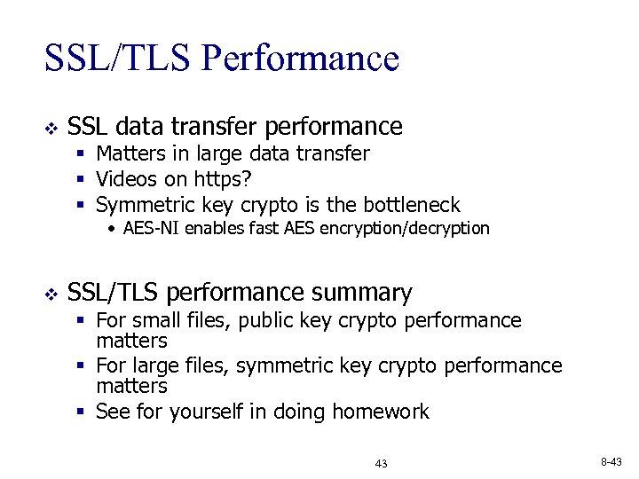SSL/TLS Performance v SSL data transfer performance § Matters in large data transfer §