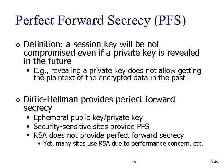 Perfect Forward Secrecy (PFS) v Definition: a session key will be not compromised even