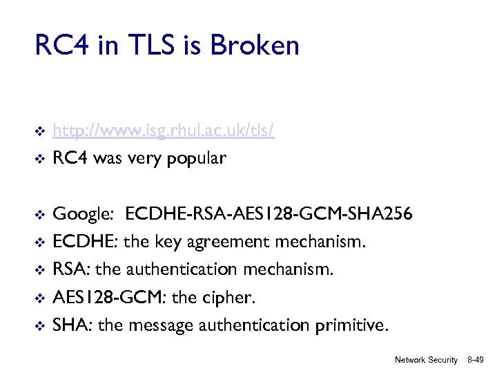 RC 4 in TLS is Broken v v v v http: //www. isg. rhul.