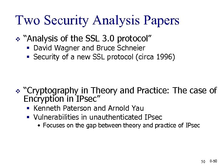 "Two Security Analysis Papers v ""Analysis of the SSL 3. 0 protocol"" § David"