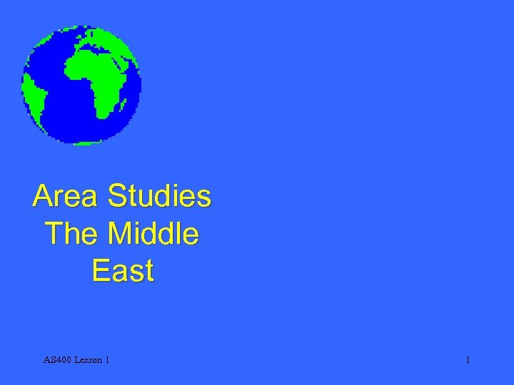 Area Studies The Middle East AS 400 Lesson 1 1