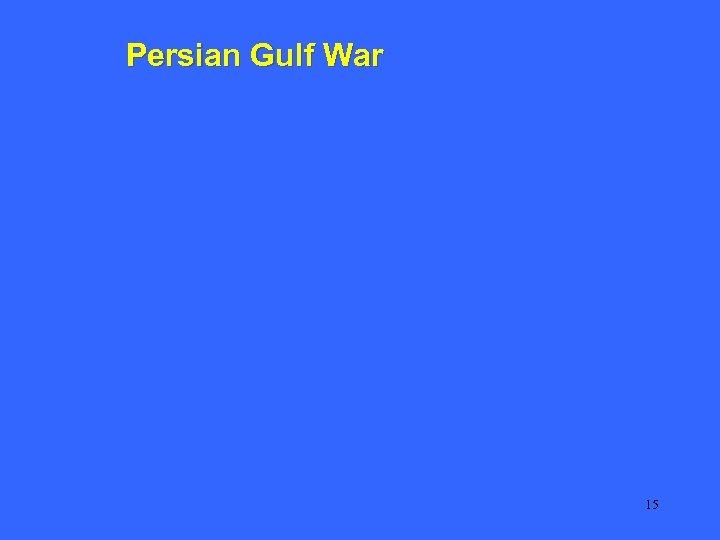 Persian Gulf War 15