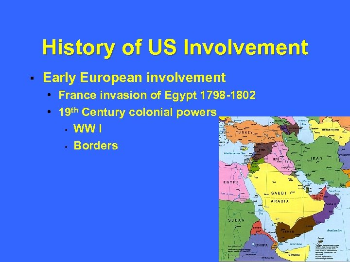 History of US Involvement § Early European involvement • France invasion of Egypt 1798