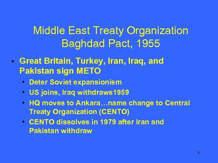 Middle East Treaty Organization Baghdad Pact, 1955 § Great Britain, Turkey, Iran, Iraq, and