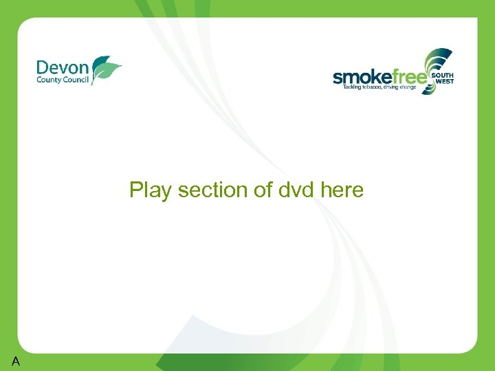 Play section of dvd here A