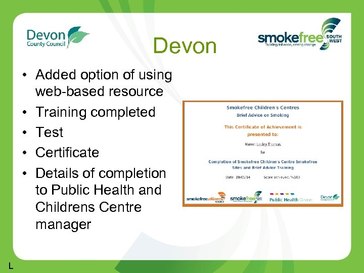 Devon • Added option of using web-based resource • Training completed • Test •