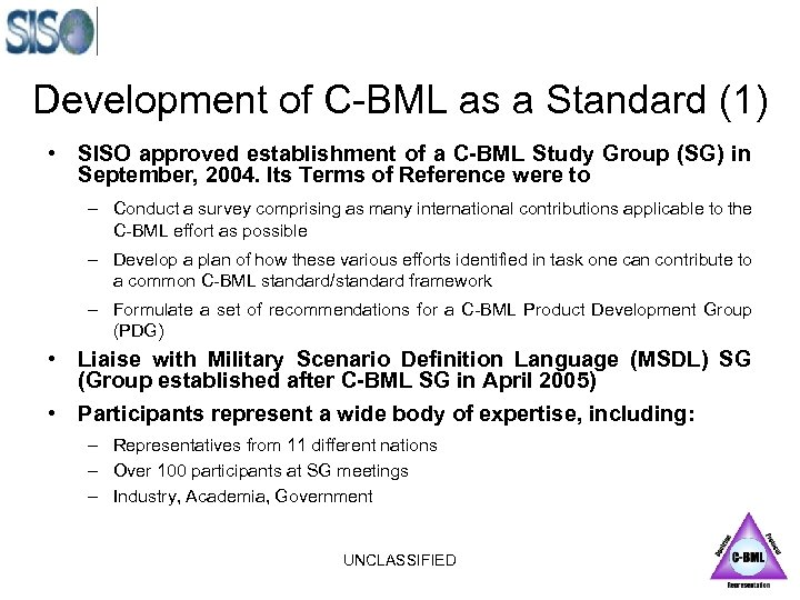 Development of C-BML as a Standard (1) • SISO approved establishment of a C-BML