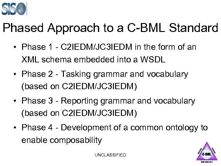 Phased Approach to a C-BML Standard • Phase 1 - C 2 IEDM/JC 3
