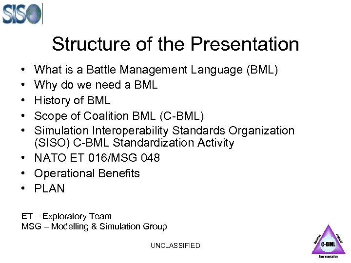 Structure of the Presentation • • • What is a Battle Management Language (BML)